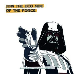 Darth Vader - Join the Eco side of the Force